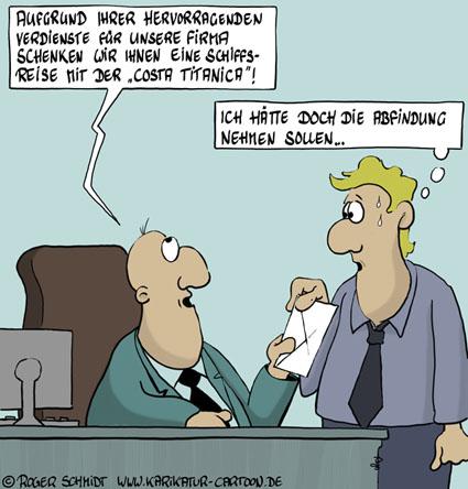 Karikatur, Cartoon: Abfindung bei kündigung, © Roger Schmidt
