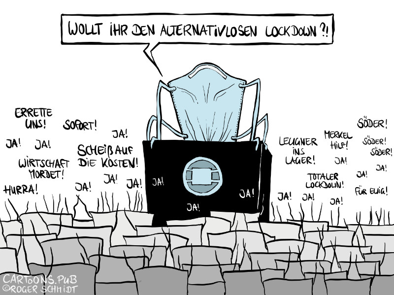 Karikatur, Cartoon: Alternativloser Lockdown © Roger Schmidt