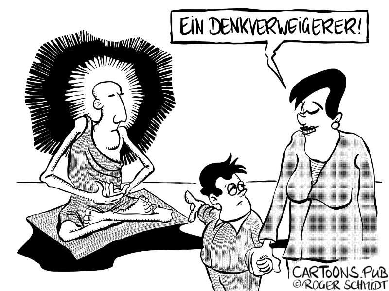 Karikatur, Cartoon: Der Denkverweigerer © Roger Schmidt