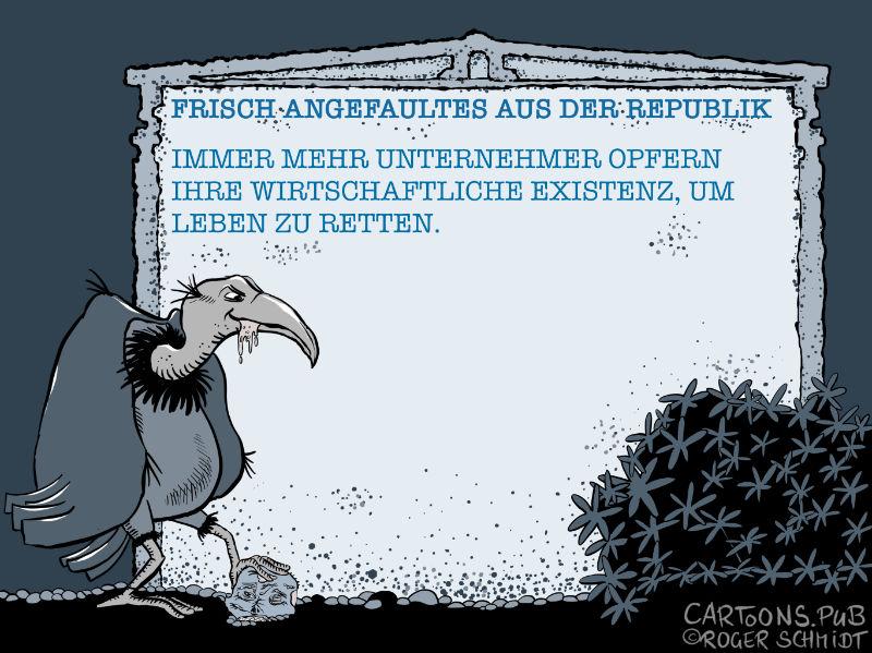 Frisch Angefaultes: Rettung der Wirtschaft © Roger Schmidt