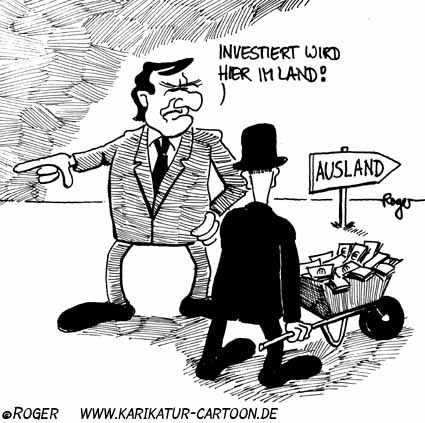 Karikatur, Cartoon: Investitionen im Ausland, © Roger Schmidt