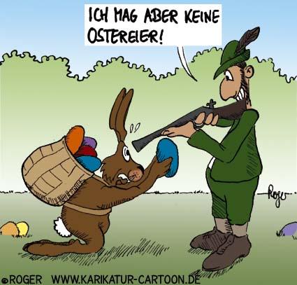 Karikatur, Cartoon: Der Jäger oder das wahre Ende des Osterhasen © Roger Schmidt