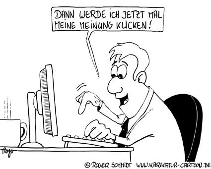 Karikatur, Cartoon: Meinung im Internet, © Roger Schmidt