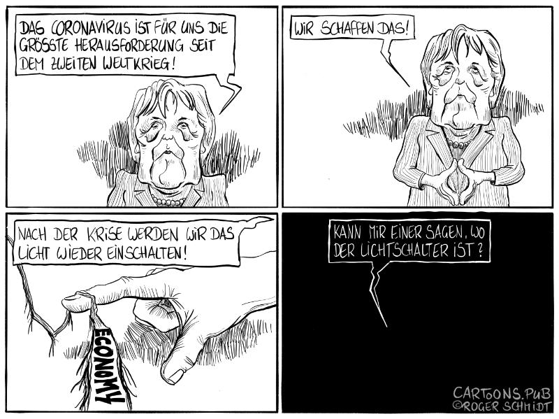 Karikatur, Cartoon: Merkel zur Coronakrise und Wirtschaftskrise © Roger Schmidt