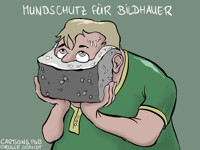 Karikatur, Cartoon: Mundschutz für Bildhauer © Roger Schmidt