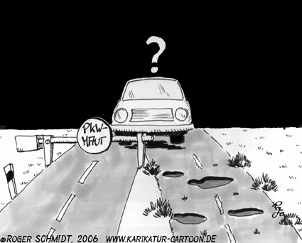 Karikatur, Cartoon: PKW-Maut, © Roger Schmidt