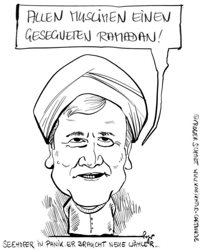 Karikatur, Cartoon: Seehofer begrüßt Ramadan, © Roger Schmidt