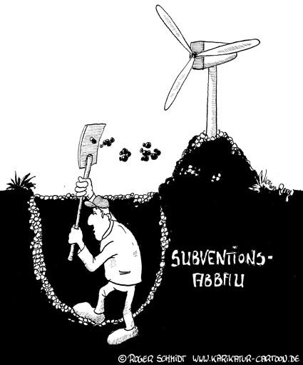 Karikatur, Cartoon: Subventionsabbau und Windkraftanlagen, © Roger Schmidt