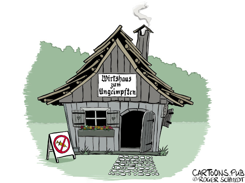 Karikatur, Cartoon: Wirtshaus zum Ungeimpften © Roger Schmidt