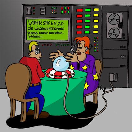 Karikatur, Cartoon: Wissensmanagement oder das moderne Wahrsagen?, © Roger Schmidt