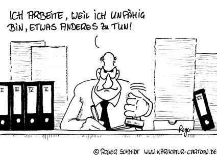 Karikatur, Cartoon: Workaholic - Arbeitssucht, © Roger Schmidt