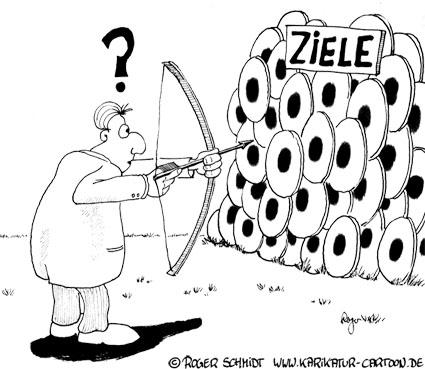 Karikatur, Cartoon: Ziel ist, Ziele setzen, © Roger Schmidt