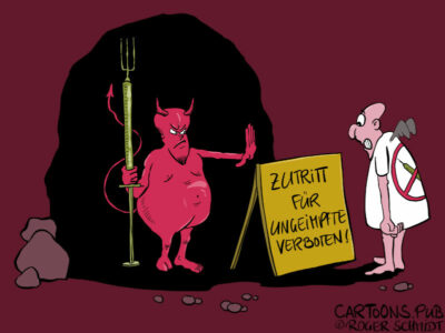 Karikatur, Cartoon: Zutritt für Ungeimpfte verboten © Roger Schmidt